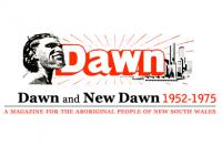 Dawn and New Dawn 1952 to 1975 - a magazine for the Aboriginal people of New South Wales