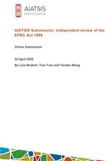 AIATSIS Submission - Independent review of the EPBC Act 1999