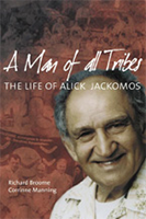 A Man of All Tribes: The life of Alick Jackomos cover