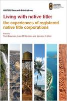 Living with native title: the experiences of registered native title corporations cover