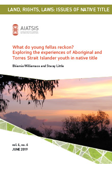 What do young fellas reckon? Exploring the experiences of Aboriginal and Torres Strait Islander youth in native title